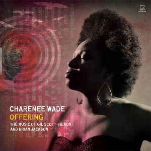 """Audio Premiere: Charenee Wade Covers Gil Scott-Heron's """"Ain't No Such Thing As Superman"""""""