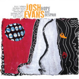 Josh Evans - 'Hope And Despair'