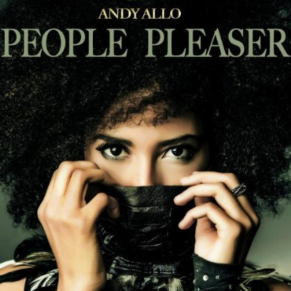 Image result for People Pleaser lyrics by Andy Allo