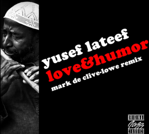 "MdCL Remix: Yusef Lateef - ""Love & Humor"""