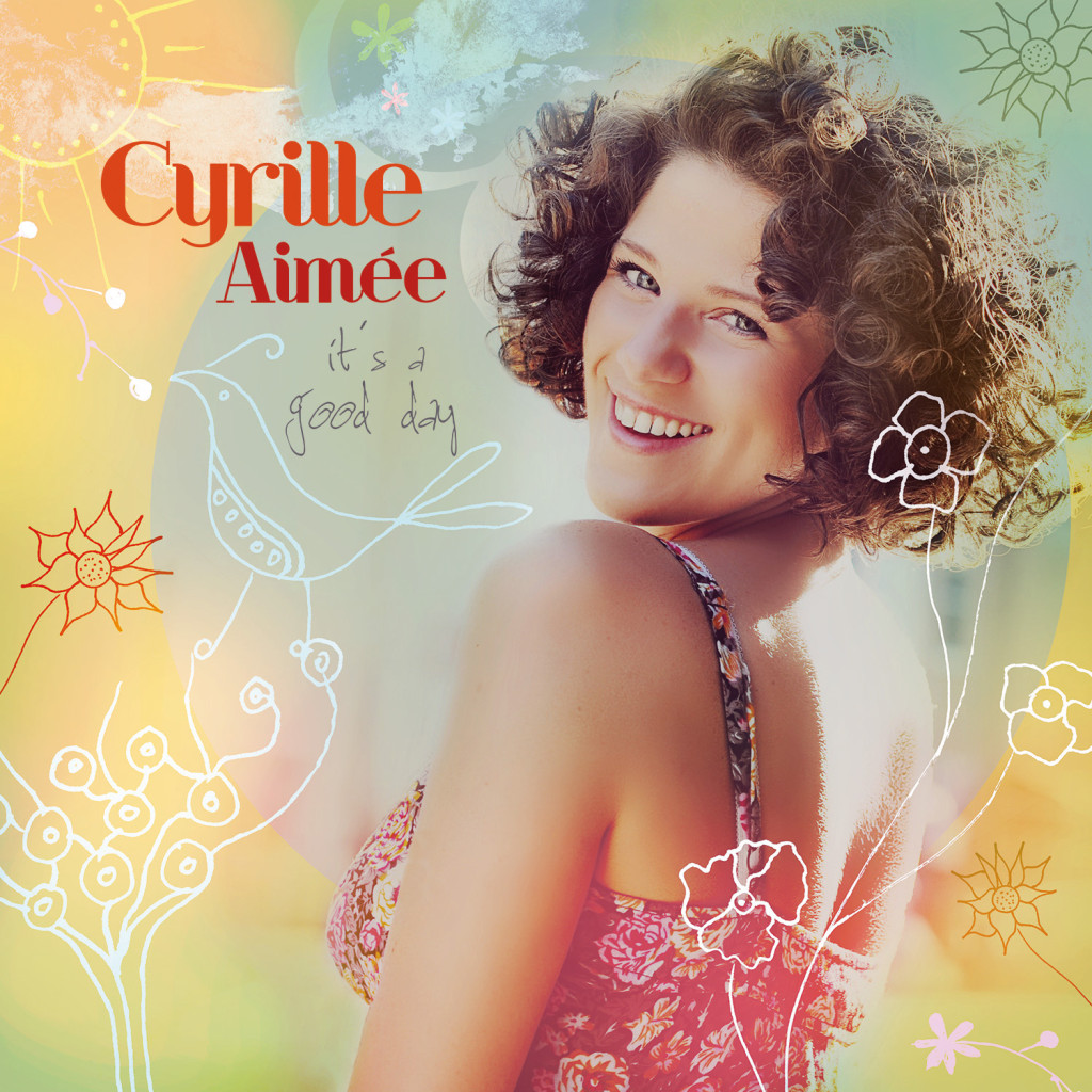 "Cyrille Aimée - ""It's A Good Day"""
